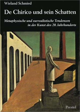 9783791309378: De Chirico und sein Schatten: Metaphysische und surrealistische Tendenzen in der Kunst des 20. Jahrhunderts (German Edition)