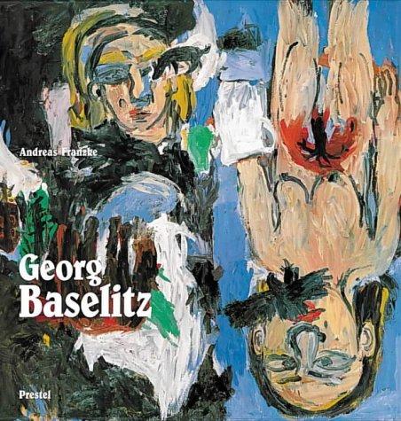 Georg Baselitz: Idea and Concept: Andreas Franzke