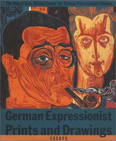 German Expressionist Prints and Drawings. Volume 1: Essays: Barron, Stephanie; Rifkind, Robert Gore...
