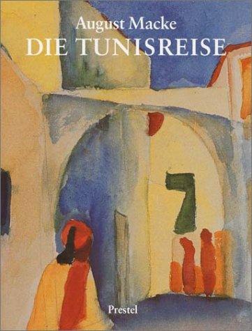 9783791309903: August Macke: Die Tunisreise (German Edition)