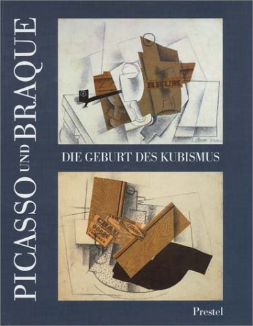 9783791310466: Picasso and Braque: Pioneering Cubism.