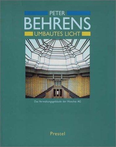 Umbautes Licht: Peter Behrens