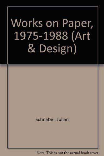 9783791310619: Julian Schnabel: Works on Paper 1975-1988 (Art & Design)