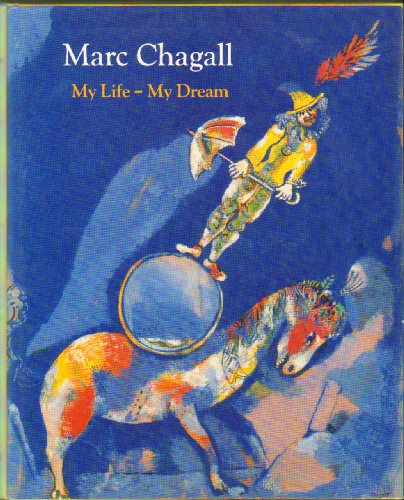 Marc Chagall My Life, My Dream Berlin and Paris 1922-1940: Compton, Susan