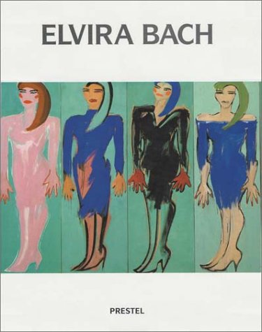 9783791310930: Elvira Bach. Ausstellungskatalog