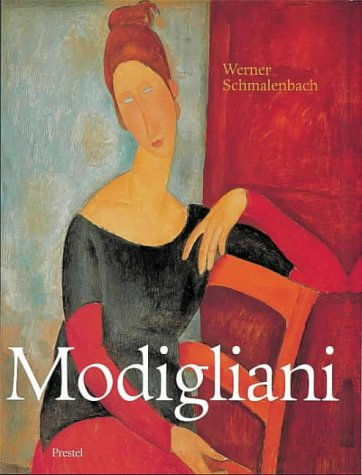 Amedeo Modigliani: Paintings, Sculptures, Drawings (Art &: Werner Schmalenbach; Illustrator-Amedeo