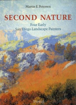 Second Nature: Four Early San Diego Landscape Painters: Petersen, Martin E.