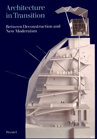 Architecture in Transition: Between Deconstruction and New