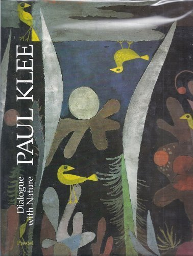 Paul Klee: Dialogue With Nature: Klee, Paul
