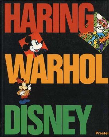Haring, Warhol, Disney. In englischer Sprache: Haring, Keith, Warhol,