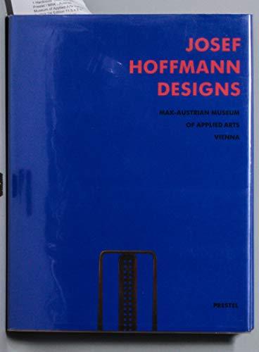 Josef Hoffmann Designs Mak-Austrian Museum of Applied: Noever, Peter (Ed.)