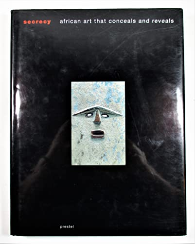 Secrecy: African Art That Conceals and Reveals: Nooter, Mary H.