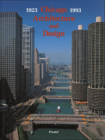 Chicago Architecture and Design, 1923-1993 : Reconfiguration of an American Metropolis