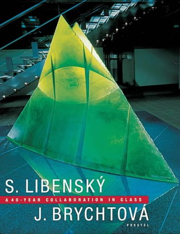 Stanislav Libensky and Jaroslava Brychotova: A 40 Year Collaboration in Glass: Buechner, Thomas