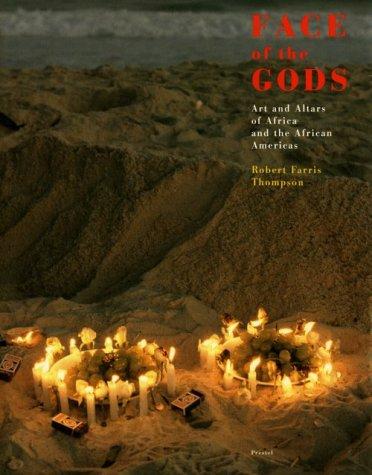 Face of the Gods: Art and Altars: Robert Farris Thompson