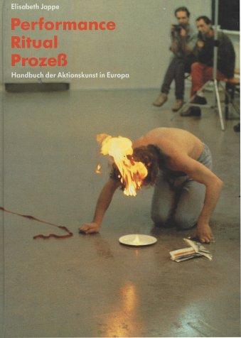 Performance, Ritual, Prozeß. Handbuch der Aktionskunst in: Elisabeth Jappe