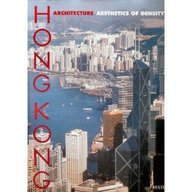 Hong Kong Architecture: The Aesthetics of Density: Editor-Vittorio Magnago Lampugnani;