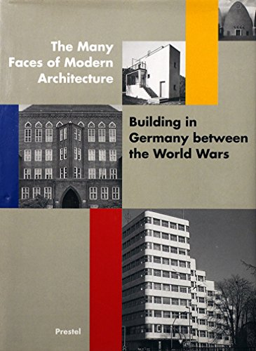 The many faces of modern architecture. Building in Germany between the World Wars.: Zukowsky, John;...