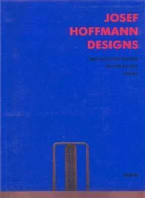 9783791313702: Josef Hoffmann Designs: Mak-Austrian Museum of Applied Arts, Vienna