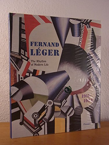 Fernand Leger - the Rhythm of Modern Life - 1911-1924