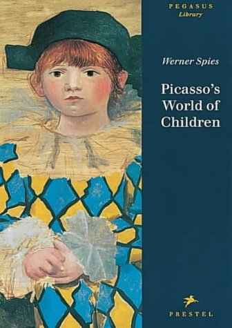 Picasso's World of Children (Pegasus Library): Spies, Werner
