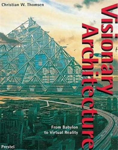 9783791314259: Visionary Architecture: From Babylon to Virtual Reality (Architecture & Design)