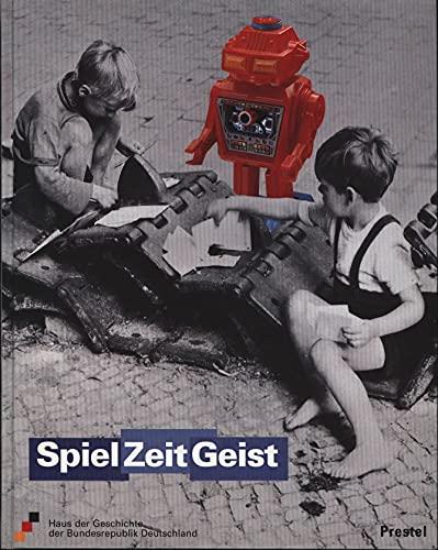9783791314396: SpielZeitGeist. Spiel und Spielzeug im Wandel der Zeit