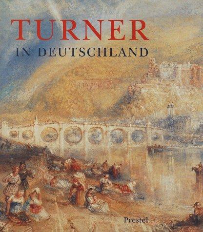 9783791314907: William Turner in Deutschland (German Edition)