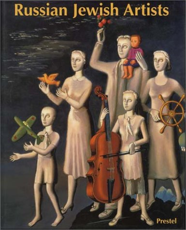 Russian Jewish Artists in a Century of Change: 1890-1990: Jewish Museum (New York, N.Y.)