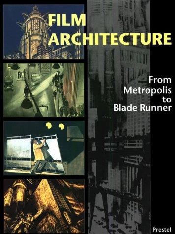 9783791316055: Film Architecture: Set Designs from Metropolis to Blade Runner (Architecture & Design)