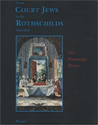 From Court Jews to the Rothschilds: Art,: N. Y.) Jewish