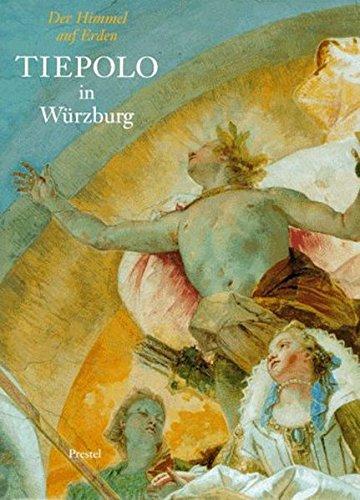 Der Himmel auf Erden. Tiepolo in Würzburg.: Krückmann, Peter O.;
