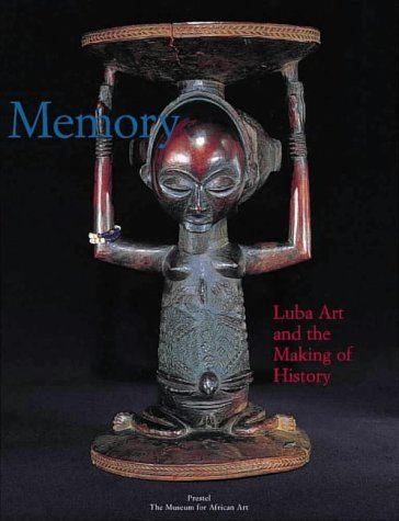 Memory, Luba Art: The Making of History: Roberts, Mary Nooter