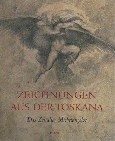Zeichnungen aus der Toskana. das Zeitalter Michelangelos.: Güse, Ernst-Gerhard [Hrsg.]/Fischer, ...