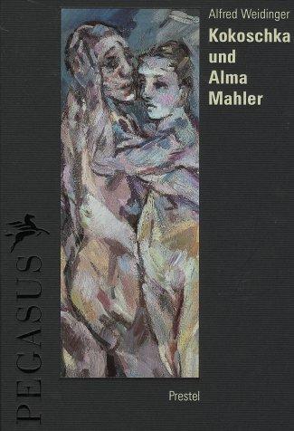 Kokoschka und Alma Mahler. Dokumente einer leidenschaftlichen Begegnung Weidinger, Alfred