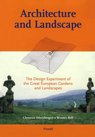 9783791317205: Architecture and Landscape: The Design Experiment of the Great European Gardens and Landscapes