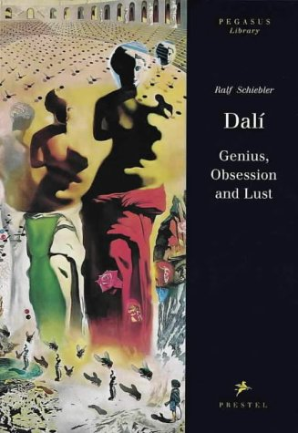 9783791317212: Dali: Genius, Obsession and Lust (Pegasus Library)