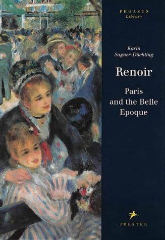 9783791317236: Renoir Paris and the Belle Epoque (Pegasus): Paris and the Belle Epoche (Pegasus Series)