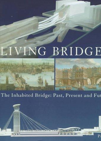 9783791317342: Living Bridges: Inhabited Bridge - Past, Present and Future (Architecture)