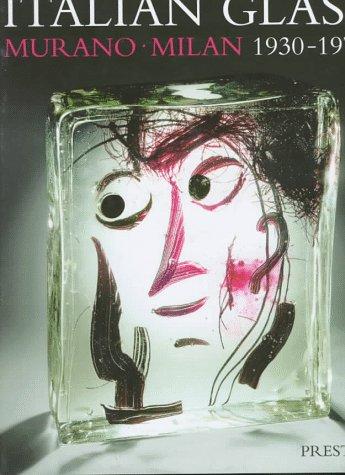 Italian Glass: Murano-Milan 1930-1970 (Art & Design)