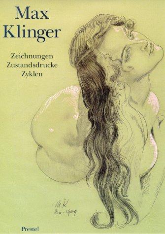 Max Klinger. Zeichnungen, Zustandsdrucke, Zyklen.: Danzker, Jo-Anne Birnie,