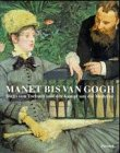 9783791317489: Manet bis van Gogh: Hugo von Tschudi und der Kampf um die Moderne