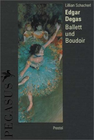 Edgar Degas: Dancers and Nudes (Pegasus Library) (German Edition): Lillian Schacherl