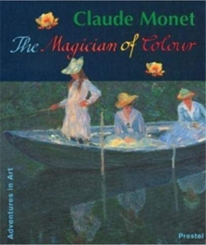 9783791318127: Claude Monet: The Magician of Colour (Adventures in Art)