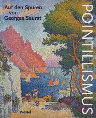 Pointillismus. Auf den Spuren von Georges Seurat.: Budde, Rainer (Hrsg.):