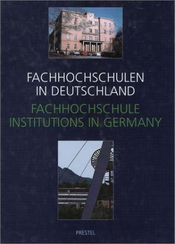 Fachhochschulen Specialist Technical Colleges in Germany (German Edition)