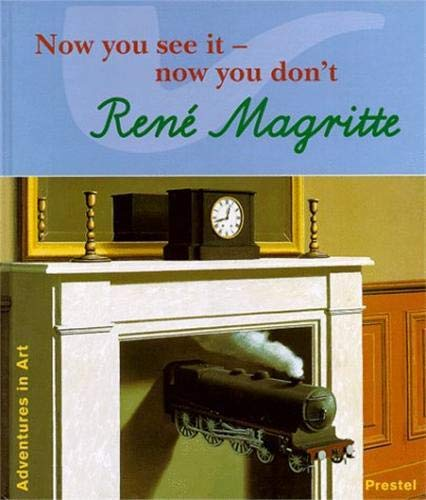 9783791318738: Rene Magritte: Now You See It--Now You Don't (Adventures in Art (Prestel))