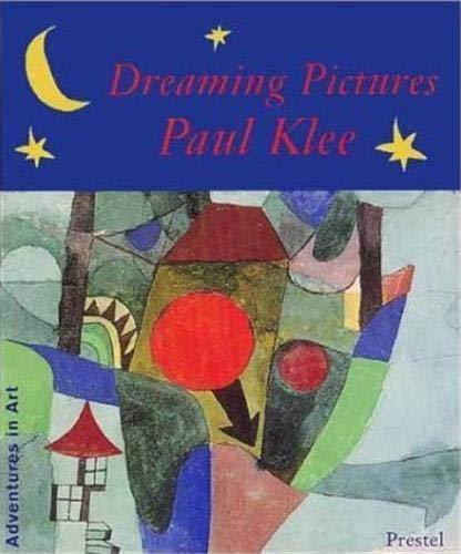 9783791318752: Dreaming Pictures: Paul Klee (Adventures in Art)