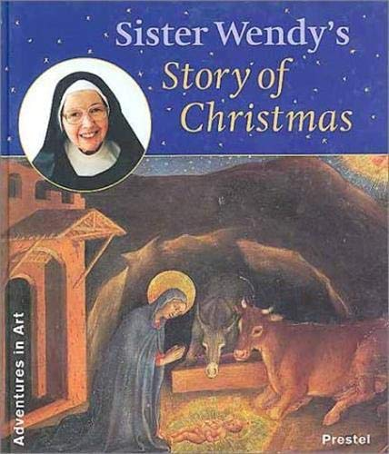 Sister Wendy's Story of Christmas (Adventures in Art) (9783791318875) by Wendy Beckett