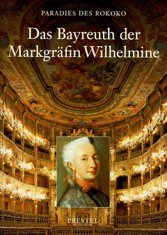 Paradies des Rokoko, in 2 Bdn., Bd.1, Das Bayreuth der Markgräfin Wihelmine